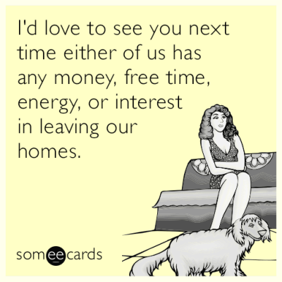 money-time-introvert-friends-stay-home-funny-ecard-50l