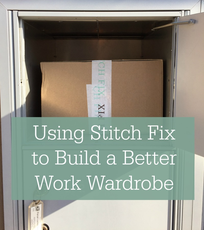 Stitch Fix Review - Building a Better Work Wardrobe - Campfire Chic
