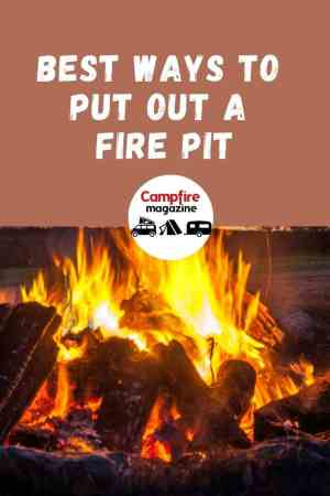 Best Way to Put Out A Fire Pit (Our Helpful Guide)