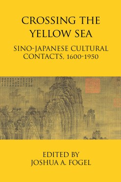 The cover of Crossing the Yellow Sea, edited by Joshua A. Fogel