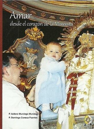 """Portada del libro """"Amar desde el Corazón de la Morenita""""."""