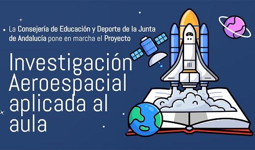 Más de 220 centros docentes andaluces se inician en la investigación aeroespacial con el proyecto STEAM.