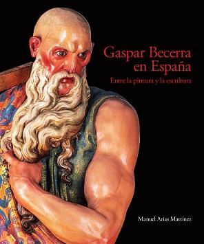 El IEG conmemora el V centenario del nacimiento de Gaspar Becerra con la edición de un libro sobre su obra en España.