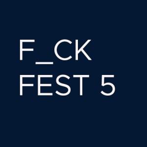 Fuck Fest 5