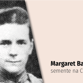 Margaret Barber: semente do evangelho na China