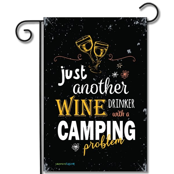 Campsite Flag Just Another Wine Drinker With A Camping Problem