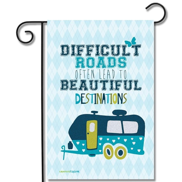 RV Campsite Flag Difficult Roads Often Lead To Beautiful Destinations Travel Trailer