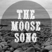 The Moose Song