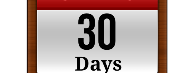30 DAYS!! That is all!