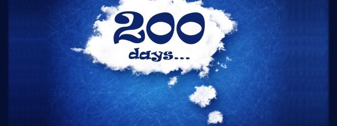 200 Days…