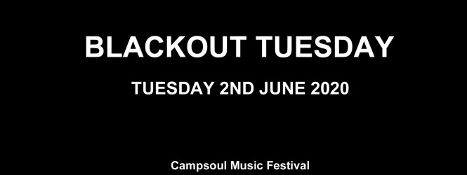 BLACKOUT TUESDAY – TUESDAY 2ND JUNE 2020