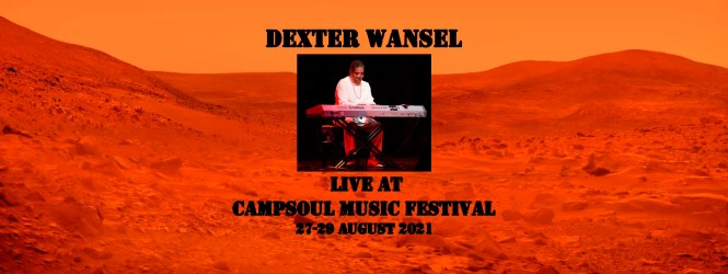 DEXTER WANSEL LIVE AT CAMPSOUL 2021