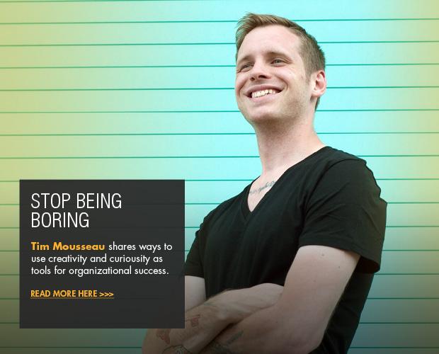Stop being boring: Using creativity & curiosity to define a new standard | CAMPUSPEAK