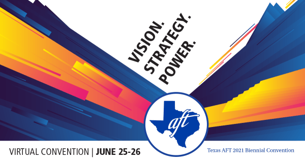 """Text reads, """"Vision. Strategy. Power. Virtual convention, June 25-26."""" Brightly colored lines come out of the Texas A-F-T logo."""