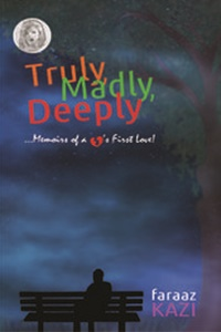 Truly, Madly, Deeply by Faraaz Kazi