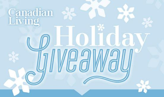 Canadian Living's Great Holiday Giveaway