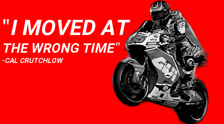 "Cal Crutchlow says he ""moved at the wrong time"""