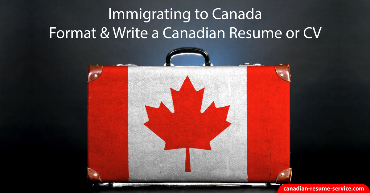 Immigrating To Canada Format & Write A Canadian Resume Or CV