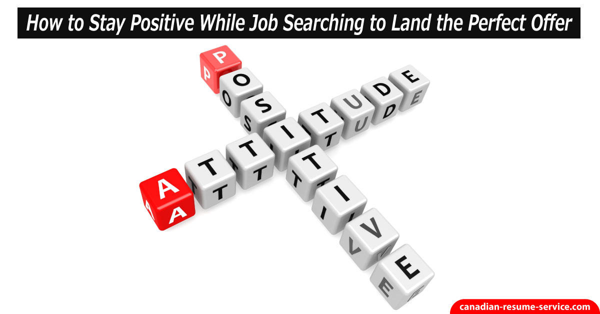 How to Stay Positive While Job Searching to Land the