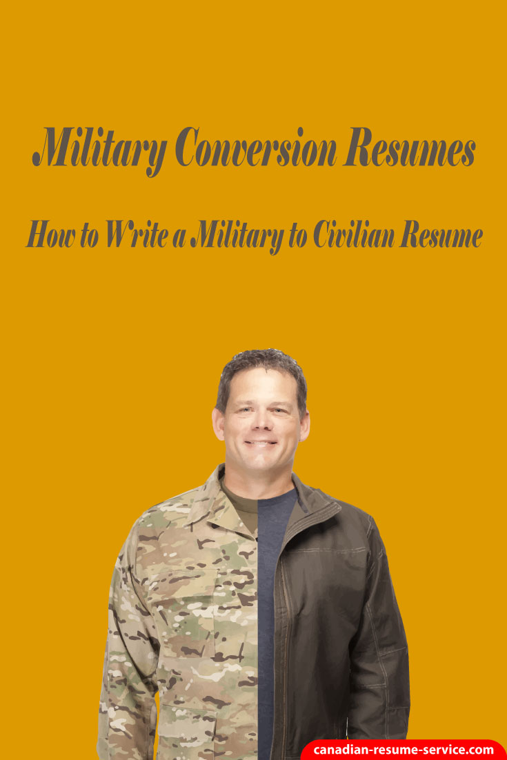 Military Conversion Resumes  How to Write a Military to Civilian Resume