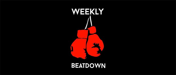 Weekly Beat Down: May 29 - June 4