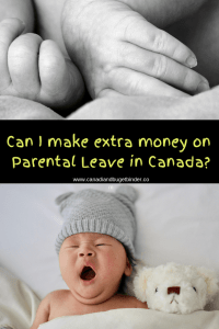 Can I make extra money on Parental Leave in Canada_
