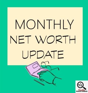 MONTHLY NET WORTH UPDATE- dream house