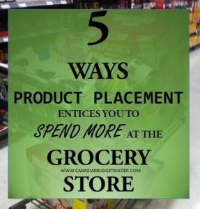 5 Ways Product Placement Entices You to Spend More at the Grocery Store: The Grocery Game Challenge #3 July 20-26,2015