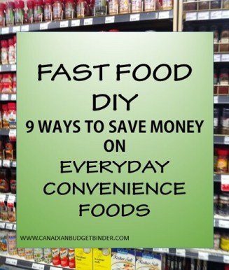 FAST FOOD DIY 9 WAYS TO SAVE ON CONVENIENCE FOODS