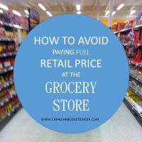 HOW TO AVOID PAYING FULL RETAIL PRICE AT THE GROCERY STORE