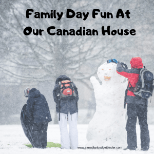 Family Day Fun In Our Canadian House