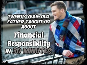 Twenty Year-Old Father Taught Me About Financial Responsibility In 30 minutes