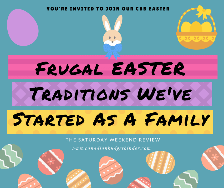Frugal Easter Traditions We've Started As A Family : The ...
