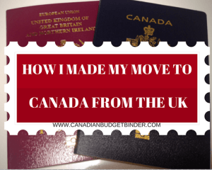 HOW I MADE MY MOVE TO CANADA FROM THE UK