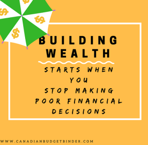 Building Wealth Starts When You Stop Making Poor Financial Decisions