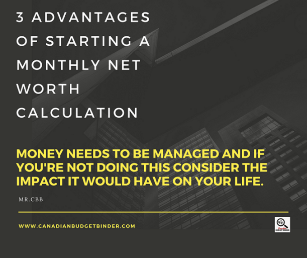 3 ADVANTAGES TO CONSIDER A MONTHLY NET WORTH CALCULATION