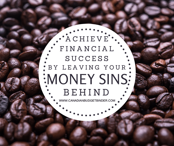 Achiece Financial Success By Leaving Your Money Sins behind