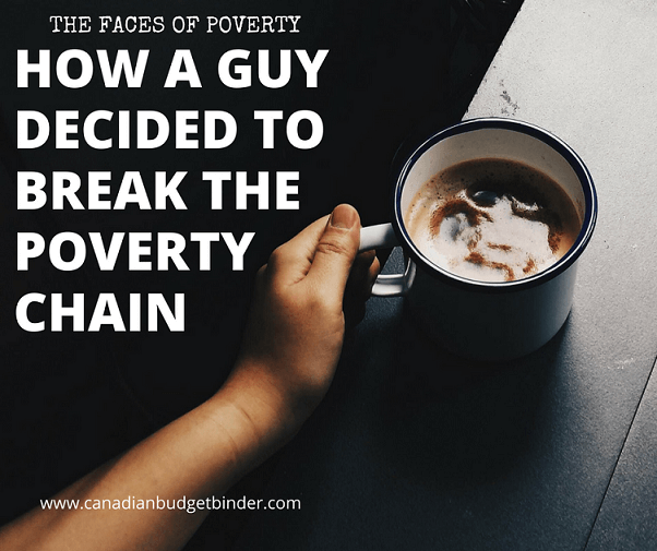 HOW A GUY DECIDED TO BREAK THE POVERTY CHAIN