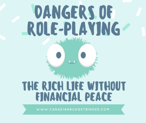 DANGERS OF ROLE-PLAYING the rich life without financial peace