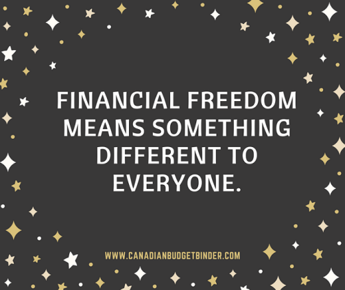 FINANCIAL FREEDOM MEANS SOMETHING DIFFERENT TO EVERYONE QUOTE