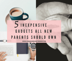 5 INEXPENSIVE GADGETS ALL NEW PARENTS SHOULD OWN