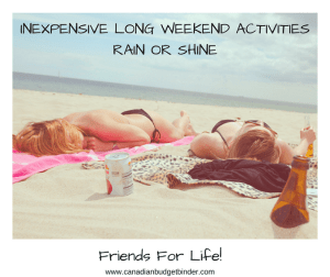 Inexpensive Long Weekend Activities Rain or Shine : The Saturday Weekend Review #224