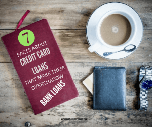 7 Facts about Credit Card Loans That make them Overshadow Bank Loans