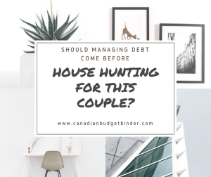 Should Managing Debt Come Before House Hunting for this couple? : The Saturday Weekend Review #226