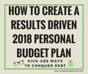 How To Create a Results Driven 2018 Personal Budget Plan
