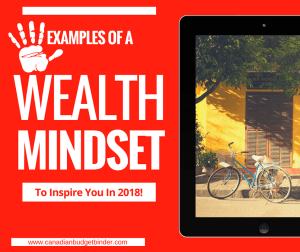 5 Examples Of A Wealth Mindset To Inspire You In 2018 : The Saturday Weekend Review #247