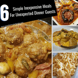 6 Simple Inexpensive Meals For Unexpected Dinner Guests : The GGC 2018 #4 July 23-29