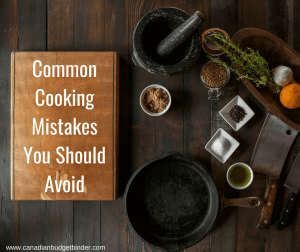 Common Cooking Mistakes You Should Avoid