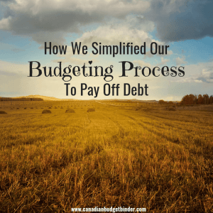 How We Simplified Our Budgeting Process To Pay Off Debt  : Our August 2018 Budget Update
