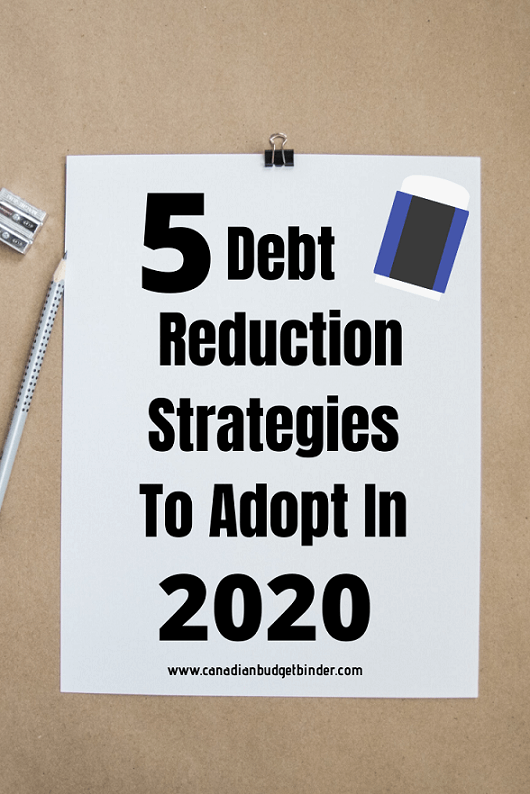 5 Debt Reduction Strategies To Adopt In 2020 - Canadian Budget Binder